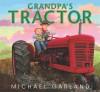 Grandpa's Tractor - Michael Garland