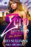 Zero Degrees - Leo Sullivan, Nika Michelle