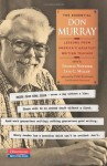 The Essential Don Murray: Lessons from America's Greatest Writing Teacher - Donald Morison Murray, Thomas Newkirk, Lisa C. Miller