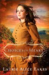 Choices of the Heart - Laurie Alice Eakes