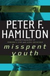 Misspent Youth (The Commonwealth Saga) - Peter F. Hamilton