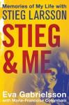 Stieg and Me - Eva Gabrielsson, Marie-Françoise Colombani