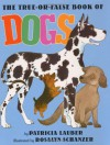 The True-Or-False Book of Dogs - Patricia Lauber, Rosalyn Schanzer