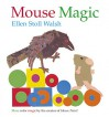 Mouse Magic - Ellen Stoll Walsh