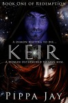 Keir: Book One of Redemption - Pippa Jay
