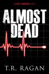 Almost Dead (The Lizzy Gardner Series Book 5) - T.R. Ragan