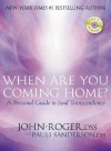 When Are You Coming Home?: A Personal Guide to Soul Transcendence - John-Roger, Pauli Sanderson