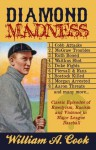 Diamond Madness: Classic Episodes of Rowdyism, Racism and Violence in Major League Baseball - William A. Cook