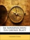 Im Sonnenschein/Ein grünes Blatt - Theodor Storm