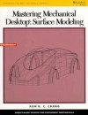 Mastering Mechanical Desktop: Surface Modeling - Ron K.C. Cheng, Cheng