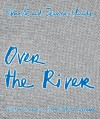 Christo & Jeanne Claude: Over The River - Christo
