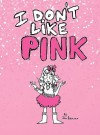 I Don't Like Pink - John Petersen