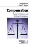 Compensation: Theory, Evidence, and Strategic Implications - Barry A. Gerhart