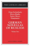 German Novellas of Realism: Ebner-Eschenbach, Heyse, Raabe, Storm, Meyer, Hauptmann: Volume Two - Various, Jeffrey L. Sammons, Gerhart Hauptmann, Theodor Storm, Paul von Heyse, Conrad Ferdinand Meyer, Wilhelm Raabe, Marie von Ebner-Eschenbach