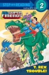 T. Rex Trouble! (DC Super Friends) - Dennis R. Shealy, Erik Doescher, Mike De Carlo, Dave Tanguay