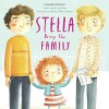 Stella Brings the Family: A Tale of Two Dads on Mother's Day - Miriam B Schiffer