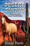 Desert Bandits - Cindy Davis