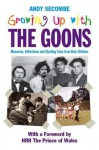 Growing Up With The Goons - Andy Secombe