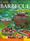 Barbecues & Grills: Over 100 Classic Recipes for the Taste of Summer - Christine France