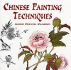 Chinese Painting Techniques - Alison Stilwell Cameron