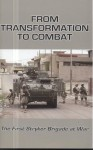From Transformation to Combat: The First Stryker Brigade at War: The First Stryker Brigade at War - Mark J. Reardon, Jeffrey A. Charlston, U.S. Army Center Of Military History, United States Army Center of Military History