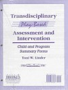 Transdisciplinary Play-Based Assessment and Intervention: Child and Program Summary Forms - Toni W. Linder