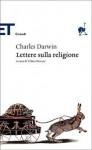 Lettere sulla religione - Charles Darwin, Isabella C. Blum, Telmo Pievani