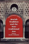 Jewish Tradition and the Non-Traditional Jew - Jacob Schater, Jacob Schater
