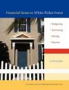 Financial Sense to White Picket Fence: Budgeting, Borrowing, Buying, Beyond - Chris Sorensen