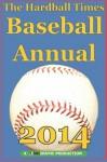 Hardball Times Annual 2014 (Volume 10) - Dave Studenmund, Paul Swydan