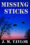 Missing Sticks - J.M. Taylor