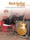 Rock Guitar for Adults: The Grown-Up Approach to Playing Rock Guitar, Book & CD - Alfred Publishing Company Inc.