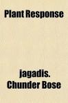 Plant Response - jagadis. Chunder Bose