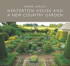 Herterton House and a New Country Garden - Frank Lawley, Val Corbett, Charles Quest-Ritson