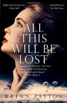 All This Will be Lost - Brian Payton