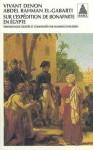 Sur l'expédition de Bonaparte en Egypte - Vivant Denon, Mahmoud Hussein, Abdel Rahman el-Gabarti