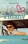 I Love Tiffany - Marjorie Hart, Annalisa Volta