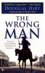 The Wrong Man - Douglas Hirt