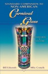 Standard Companion to Non-American Carnival Glass: Identification & Value Guide - Bill Edwards, Mike Carwile