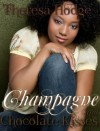 Champagne and Chocolate Kisses - Theresa Hodge