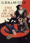 End of an Ancient Mariner - G.D.H. Cole, Margaret Cole
