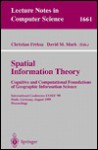 Spatial Information Theory. Cognitive and Computational Foundations of Geographic Information Science: International Conference Cosit'99 Stade, Germany, August 25-29, 1999 Proceedings - Christian Freksa