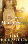 A Light in the Wilderness - Jane Kirkpatrick