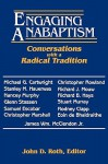 Engaging Anabaptism: Conversations with a Radical Tradition - John D. Roth