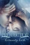 Protector (The Fallen Chronicles) - Kassandra Kush