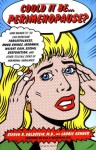 Could It Be...Perimenopause?: How Women 35-50 Can Overcome Forgetfulness, Mood Swings, Insomnia, Weight Gain, Sexual Dysfunction and Other Telltale Signs of Hormonal Imbalance - Steven R. Goldstein, Laurie Ashner