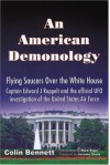 An American Demonology: Flying Saucers Over the White House - Colin Bennett