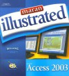 Maran Illustrated Access 2003 (Maran Illustrated) - Ruth Maran