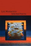 Selected Poems - Lee Harwood