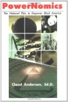 PowerNomics : The National Plan to Empower Black America - Claud Anderson